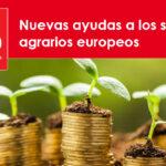 Nuevas ayudas a los sectores agrarios europeos